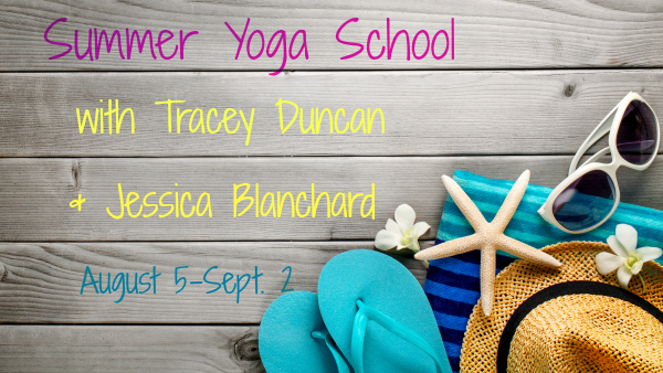 Post image for Summer Yoga School with Tracey Duncan and Jessica Blanchard