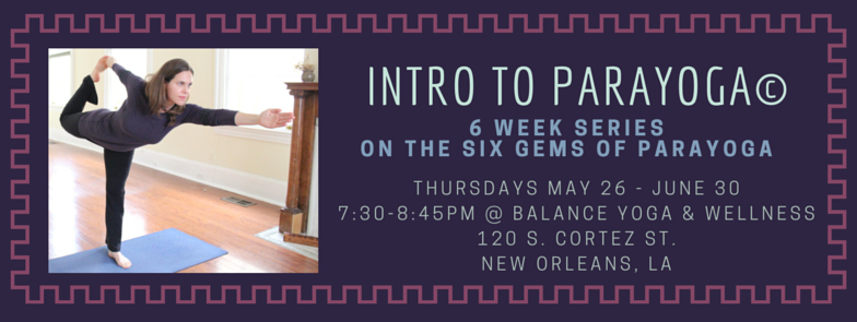New Series: Intro to ParaYoga©: The Six Gems with Brooke Bailey