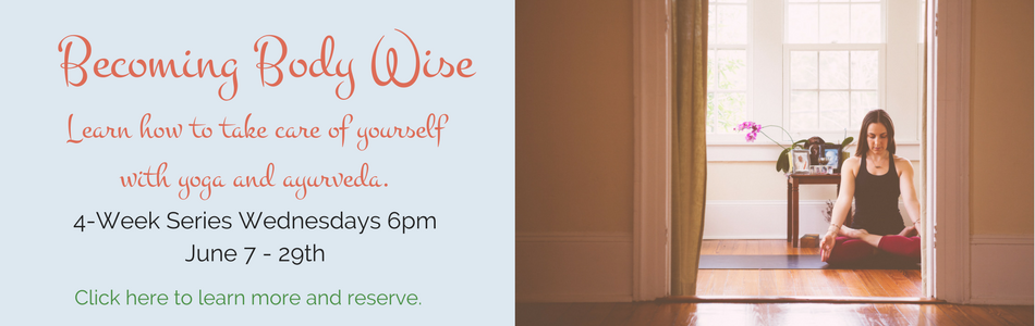 Become Body Wise: Self Care with Yoga and Ayurveda
